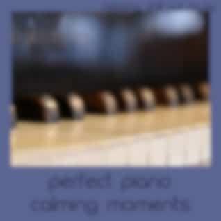 Perfect Piano Calming Moments