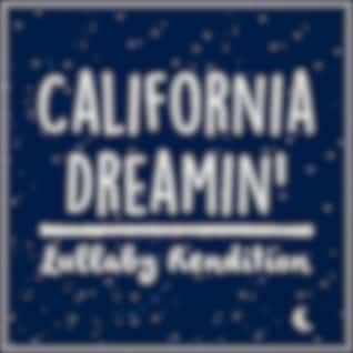 California Dreamin' (Lullaby Rendition)