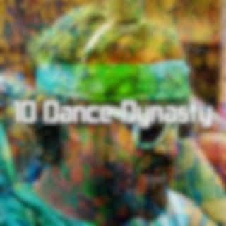 10 Dance Dynasty