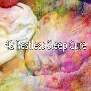 42 Restless Sleep Cure
