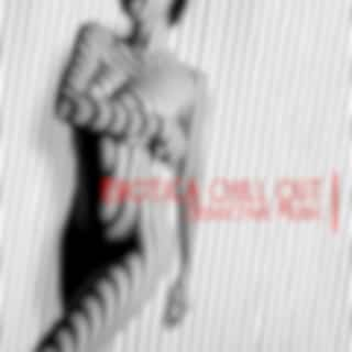 Erotica Chill Out Seductive Music: Sensual Lounge, Chillout Electronic, Erotic Atmosphere