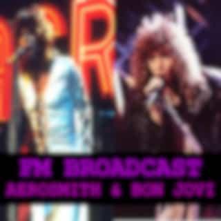 FM Broadcasts Aerosmith & Bon Jovi