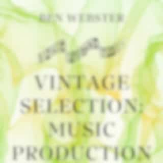 Vintage Selection: Music Production (2021 Remastered)