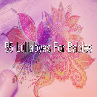 55 Lullabyes for Babies