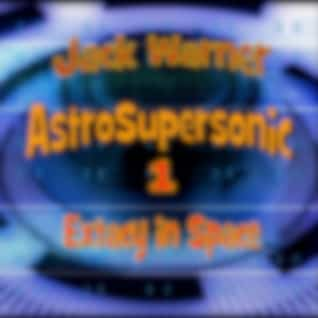 Astro-Supersonic 1: Extacy in Space