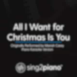 All I Want for Christmas Is You (Originally Performed By Mariah Carey) (Piano Karaoke Version)