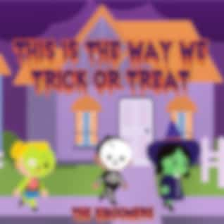 This is the Way We Trick or Treat