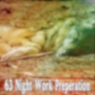 63 Night Work Preperation
