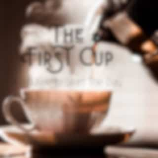 The First Cup - A Routine to Start the Day