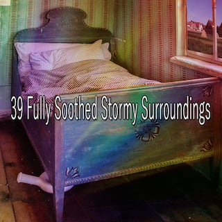 39 Fully Soothed Stormy Surroundings