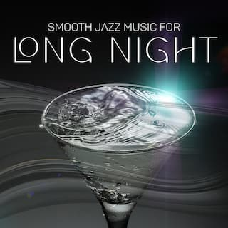 Smooth Jazz Music for Long Night