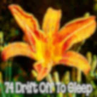74 Drift Off to Sleep