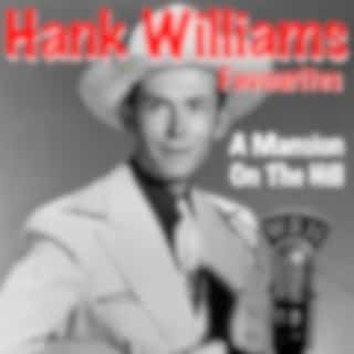 A Mansion On The Hill Hank Williams Favourites
