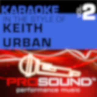 Karaoke - In the Style of Keith Urban, Vol. 2 (Professional Performance Tracks)