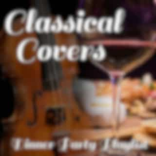 Classical Covers Dinner Party Playlist