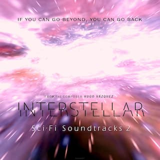 Interstellar: Sci·Fi Soundtracks 2