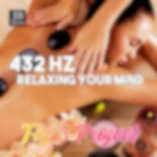 432HZ Relaxing Your Mind