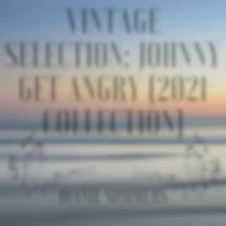 Vintage Selection: Johnny Get Angry (2021 Remastered Collection)