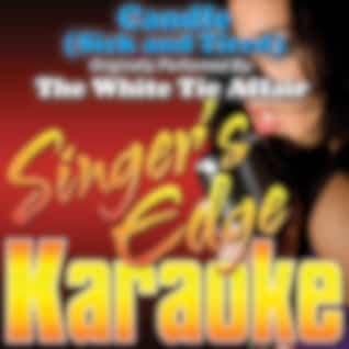 Candle (Sick and Tired) [Originally Performed by the White Tie Affair] [Karaoke Version]