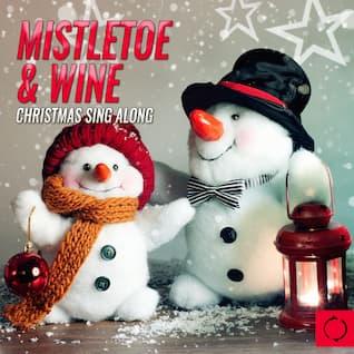 Mistletoe & Wine Christmas Sing Along