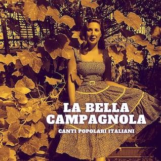 La bella campagnola - Canti popolari italiani