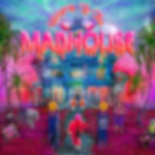 Welcome To The Madhouse (Deluxe)