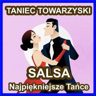 Salsa - Taniec Towarzyski - Najpiękniejsze Tańce Świata