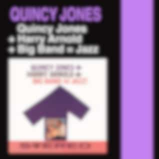 Quincy Jones + Harry Arnold + Big Band = Jazz! (Bonus Track Version)
