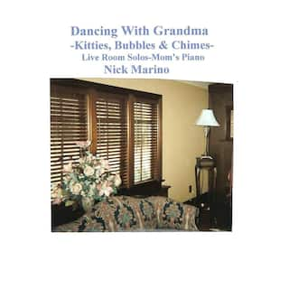 Dancing With Grandma-Kitties, Bubbles & Chimes (Live Room Solos-Mom's Piano)