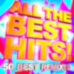 All the Best Hits! 50 Best Remixed
