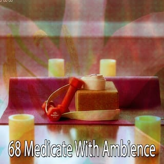 68 Medicate with Ambience