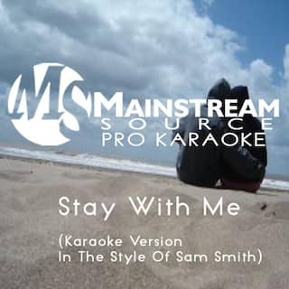 Stay With Me (Karaoke Version in the Style of Sam Smith)