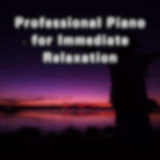 Professional Piano for Immediate Relaxation