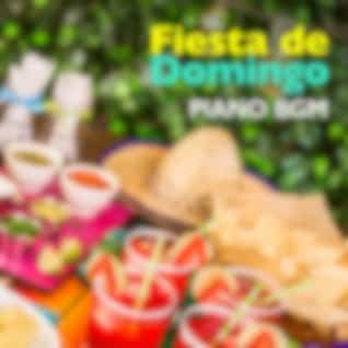 Fiesta De Domingo: Piano BGM