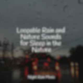 Loopable Rain and Nature Sounds for Sleep in the Nature