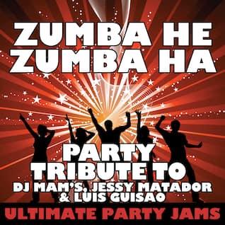 Zumba He Zumba Ha (Party Tribute to DJ Mam's, Jessy Matador & Luis Guisao)