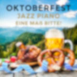 Oktoberfest Jazz Piano - Eine Maß Bitte!