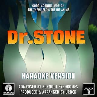 "Good Morning World! (From ""Dr. Stone"") (Karaoke Version)"