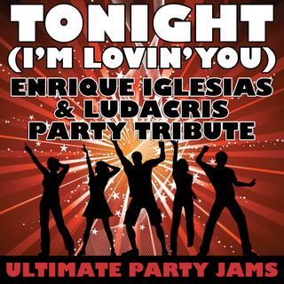 Tonight (I'm Lovin' You) (Enrique Iglesias and Ludacris Party Tribute)