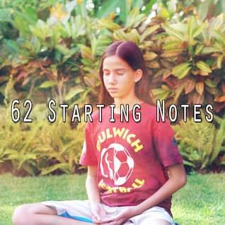 62 Starting Notes