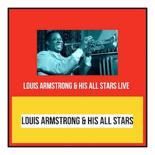 Louis Armstrong & His All Stars Live