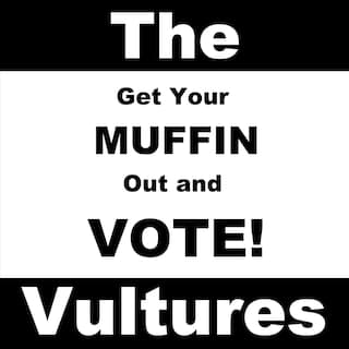 Get Your Muffin out and Vote!