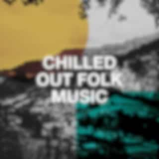 Chilled Out Folk Music