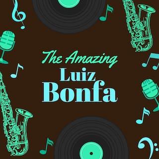 The Amazing Luiz Bonfa