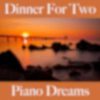 Dinner For Two: Piano Dreams - Os Melhores Sons Para Relaxar
