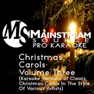 Christmas Carols, Vol. 3 (Karaoke Versions of Classic Christmas Carols in the Style of Various Artists)