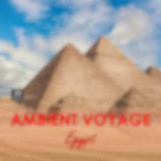 Ambient Voyage Egypt