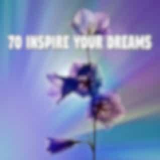 70 Inspire Your Dreams