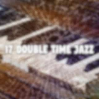 17 Double Time Jazz