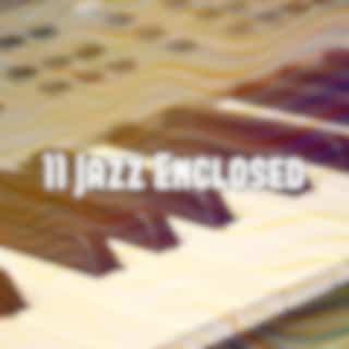 11 Jazz Enclosed
